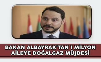 Enerji Bakanı Albayrak'tan 1 Milyon Aileye Doğalgaz Müjdesi