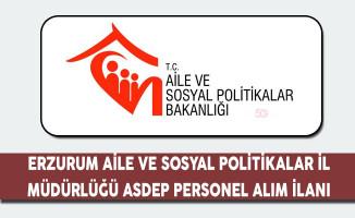 Erzurum Aile ve Sosyal Politikalar İl Müdürlüğü ASDEP Personel Alım İlanı