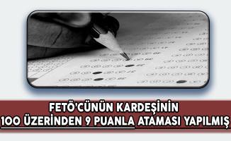 FETÖ'cünün Kardeşi 100 Üzerinden 9 Puanla Kamuya Atanmış !!!