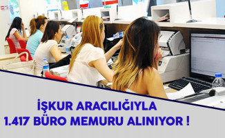 İşkur Aracılığıyla Bin 417 Büro Memuru Alınıyor