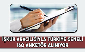 İşkur Aracılığıyla Türkiye Geneli 160 Anketör Alım İlanı