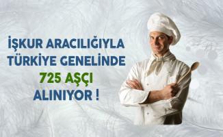 İşkur Aracılığıyla Türkiye Genelinde 725 Aşçı Alınıyor !