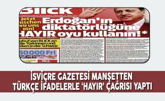 İsviçre Gazetesi Manşetten Türkçe İfadelerle 'Hayır' Çağrısı Yaptı