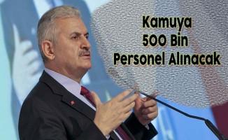 """Başbakan Yıldırım: """"Kamu Kurumlarına 500 Bin Yeni Personel Alınacak"""""""