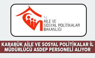 Karabük Aile ve Sosyal Politikalar İl Müdürlüğü ASDEP Personel Alım İlanı