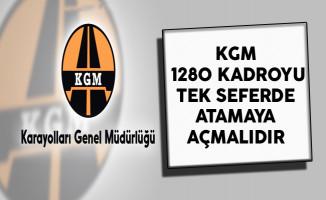 KGM, 1280 Kadroyu Tek Seferde Atamaya Açmalıdır