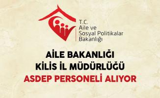Kilis Aile ve Sosyal Politikalar İl Müdürlüğü ASDEP Personeli Alıyor