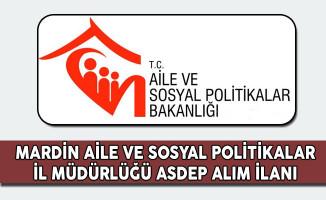 Mardin Aile ve Sosyal Politikalar İl Müdürlüğü ASDEP Alım İlanı