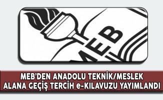 MEB'den Anadolu Teknik/Meslek Alana Geçiş Tercih e-Kılavuzu Yayımlandı