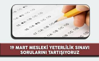Milli Eğitim Bakanlığı Mesleki Yeterlilik Sınavı 19 Mart 2017 Sınav Soruları Cevapları ve Yorumları (Sınav Soruları Zor Muydu? Kolay Mıydı?)