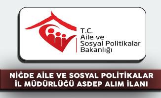 Niğde Aile ve Sosyal Politikalar İl Müdürlüğü ASDEP Alım İlanı