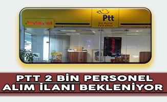 PTT 2 Bin Personel Alım İlanı Bekleniyor