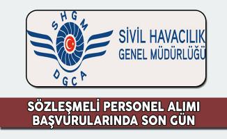 Sivil Havacılık Genel Müdürlüğü Sözleşmeli Personel Alımında Son Gün !