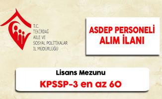 Tekirdağ Aile ve Sosyal Politikalar İl Müdürlüğü ASDEP Personeli Alıyor