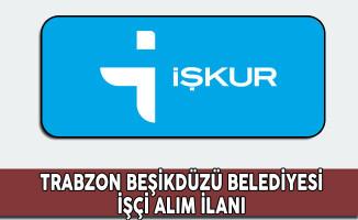Trabzon Beşikdüzü Belediyesi İşçi Alım İlanı