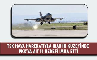 TSK: PKK'ya Ait 16 Hedef İmha Edildi!