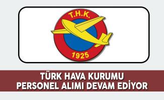 Türk Hava Kurumu (THK) Personel Alımı Başvuruları Devam Ediyor
