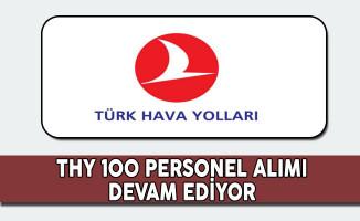 Türk Hava Yolları (THY) 100 Personel Alım Süreci Devam Ediyor
