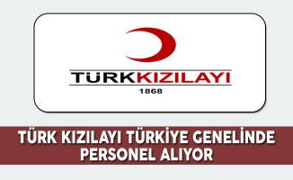 Türk Kızılayı Türkiye Genelinde Personel Alıyor