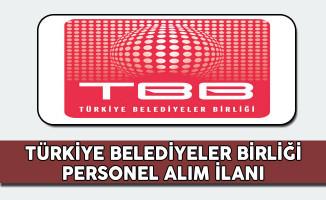 Türkiye Belediyeler Birliği (TBB) Personel Alım İlanı