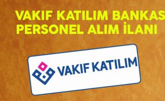 Vakıf Katılım Bankası Personel Alımı Yapacak