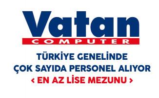 Vatan Bilgisayar Türkiye Genelinde Çok Sayıda Personel Alıyor