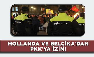Verilen İzin Pes Dedirtti! Hollanda ve Belçika'dan PKK'ya İzin