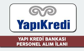 Yapı Kredi Bankası Personel Alım İlanı