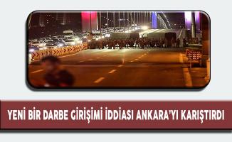 Yeni Bir Darbe Girişimi İddiası Ankara'yı Karıştırdı