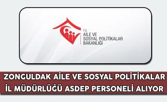 Zonguldak Aile ve Sosyal Politikalar İl Müdürlüğü ASDEP Alım İlanı