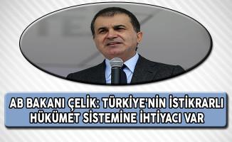 AB Bakanı Çelik: Türkiye'nin İstikrarlı Hükümet Modeline İhtiyacı Var