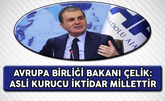 AB Bakanı Ömer Çelik: Asli Kurucu İktidar Millettir