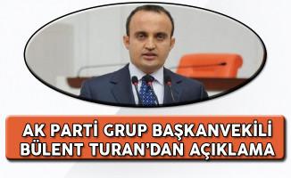 AK Parti Grup Başkanvekili Bülent Turan'dan CHP'ye Yönelik Açıklama