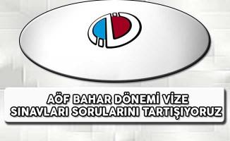 Anadolu Üniversitesi AÖF Bahar Dönemi Vize Sınavları Sorularını Tartışıyoruz