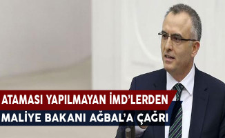 Ataması Yapılmayan İMD'lerden Maliye Bakanı Naci Ağbal'a Çağrı