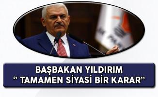 Başbakan Binali Yıldırım AKPM'nin Kararına Tepki Gösterdi