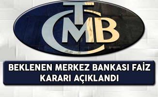 Beklenen Merkez Bankası Faiz Kararı Açıklandı