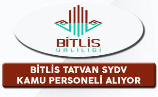 Bitlis Tatvan SYDV Kamu Personeli Alıyor