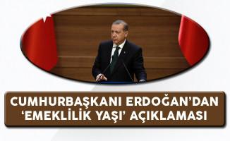 Cumhurbaşkanı Erdoğan'dan 'Erkek ve Kadın Emeklilik Yaşı' Açıklaması