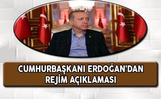 Cumhurbaşkanı Erdoğan'dan Rejim Açıklaması
