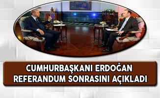 Cumhurbaşkanı Erdoğan Referandum Sonrasını Açıkladı
