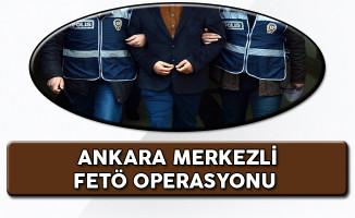 FETÖ'ye Ankara Merkezli Operasyon!