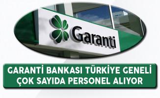Garanti Bankası Türkiye Geneli Çok Sayıda Personel Alıyor