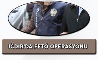 Iğdır'da FETÖ Operasyonu! Gözaltına Alınanlar Var