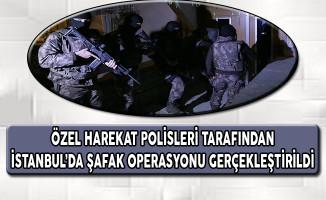 İstanbul'da Özel Harekat Polisleri Tarafından Şafak Operasyonu Gerçekleştirildi