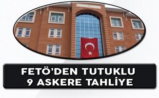 Kastamonu'da FETÖ'den Tutuklu 9 Askere Tahliye Kararı