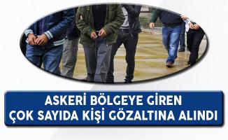 Kilis'te Askeri Bölgeye Giren Çok Sayıda Kişi Gözaltına Alındı