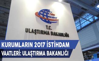 Kurumların 2017 İstihdam Vaatleri: Ulaştırma Bakanlığı