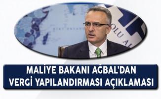 Maliye Bakanı Naci Ağbal'dan Vergi Yapılandırması Açıklaması!