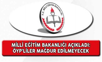 Milli Eğitim Bakanlığı'ndan ÖYP'lilerle İlgili Önemli Açıklama